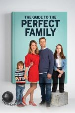 The Guide to the Perfect Family 2021 Subtitle Indonesia