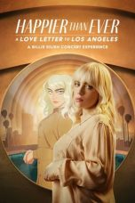 Happier Than Ever: A Love Letter to Los Angeles 2021 Subtitle Indonesia