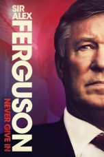 Sir Alex Ferguson: Never Give In 2021 Subtitle Indonesia